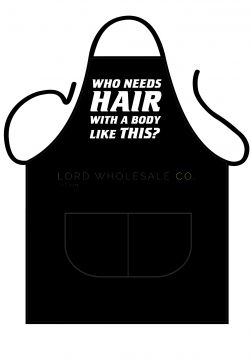 Barbeque Aprons Who Needs Hair With A Body Like This?